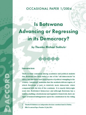 ACCORD - Occasional Paper - 2004-1 - Is Botswana Advancing or Regressing in its Democracy.