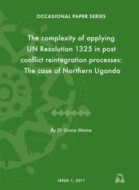 ACCORD - Occasional Paper - 2011-1 - The Complexity of Applying UN Resolution 1325 in Post Conflict Reintegration Processes
