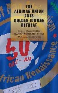 ACCORD - Report - The African Union 2013 Golden Jubilee Report