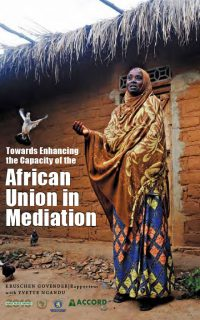 ACCORD - Report - Towards Enhancing the Capacity of the African Union in Mediation - English